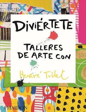DIVIÉRTETE TALLERES DE ARTE CON HERVÉ TULLET