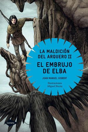 EL EMBRUJO DE ELBA: LA MALDICIÓN DEL ARQUERO II