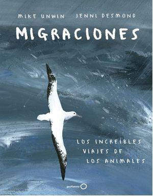 MIGRACIONES : LOS INCREÍBLES VIAJES DE LOS ANIMALES