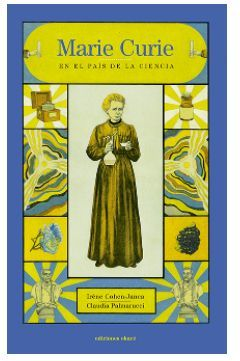 MARIE CURIE EN EL PAIS DE LA CIENCIA