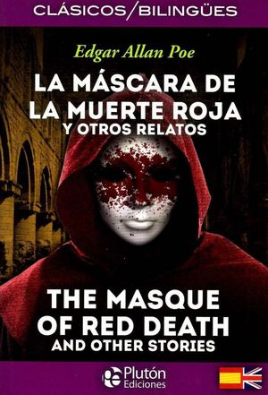 LA MÁSCARA DE LA MUERTE ROJA Y OTROS RELATOS / THE MASQUE OF RED DEATH AND OTHER STORIES