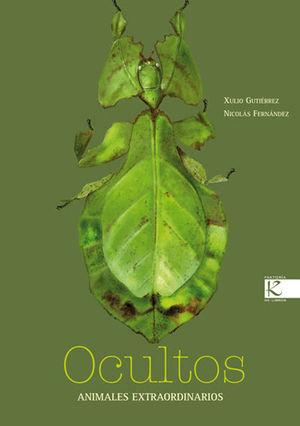 OCULTOS. ANIMALES EXTRAORDINARIOS