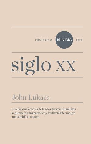 HISTORIA MÍNIMA DEL SIGLO XX