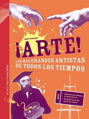 ¡ARTE!: LOS MAS GRÁNDES ARTISTAS DE TODOS LOS TIEMPOS