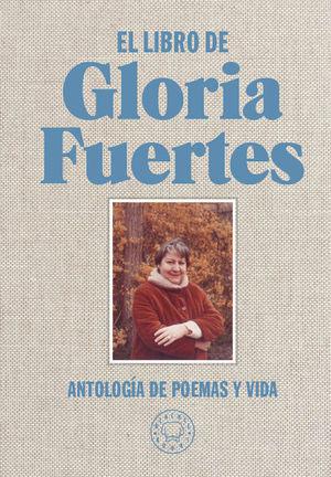 EL LIBRO DE GLORIA FUERTES. ANTOLOGÍA DE POEMAS Y VIDA