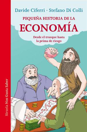 PEQUEÑA HISTORIA DE LA ECONOMÍA. DESDE EL TRUQUE HASTA LA PRIMA DE RIESGO