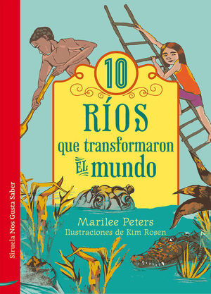 10 RÍOS QUE TRANSFORMARON EL MUNDO