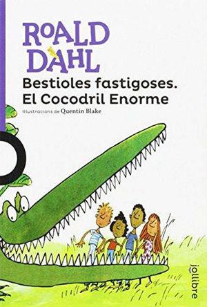 BESTIOLES FASTIGOSES. EL COCODRIL ENORME