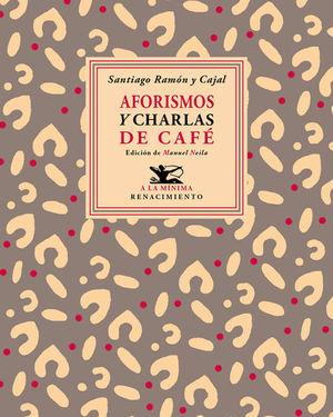 AFORISMOS Y CHARLAS DE  CAFE