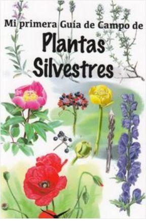 MI PRIMERA GUIA DE CAMPO.PLANTAS SILVESTRES