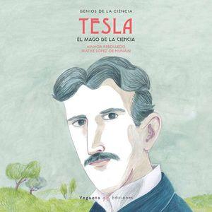 GENIOS DE LA CIENCIA: TESLA, EL MAGO DE LA ELECTRICIDAD