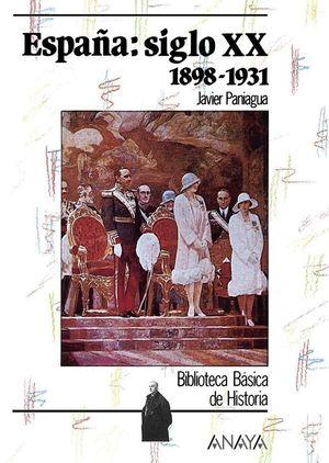 ESPAÑA: SIGLO XX (1898-1931)