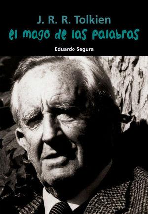 J.R.R. TOLKIEN: EL MAGO DE LAS PALABRAS