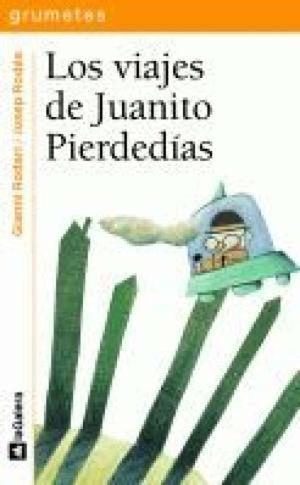 LOS VIAJES DE JUANITO PIERDEDÍAS