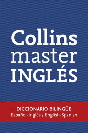 DICCIONARIO COLLINS MASTER (ESPAÑOL-INGLÉS / INGLÉS-ESPAÑOL)