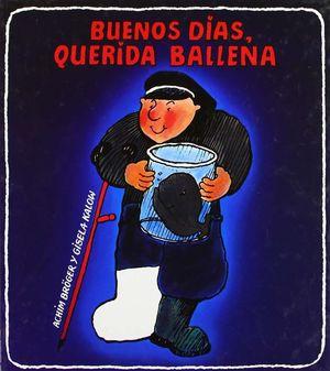 BUENOS DÍAS, QUERIDA BALLENA