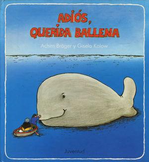 ADIÓS, QUERIDA BALLENA