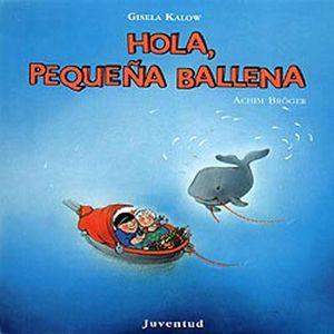 HOLA, PEQUEÑA BALLENA
