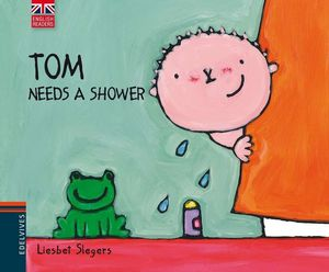 TOM NEEDS A SHOWER