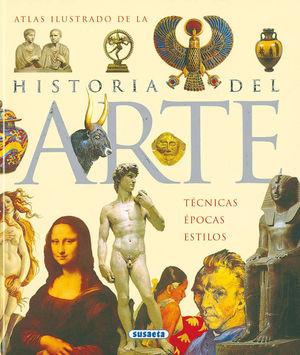 ATLAS ILUSTRADO DE LA HISTORIA DEL ARTE: TÉCNICAS, ÉPOCAS Y ESTILOS