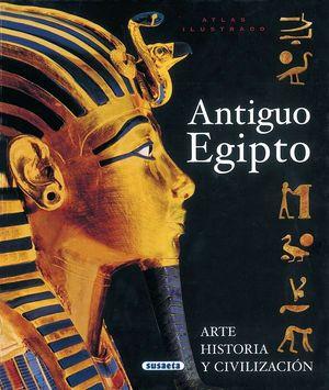 ANTIGUO EGIPTO: ARTE, HISTORIA Y CIVILIZACIÓN