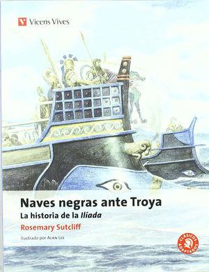 NAVES NEGRAS ANTE TROYA. LA HISTORIA DE LA ILÍADA
