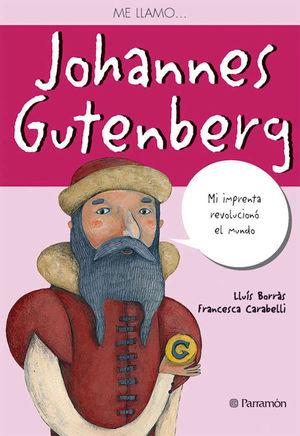 ME LLAMO JOHANNES GUTENBERG