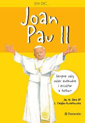 EM DIC JOAN PAU II