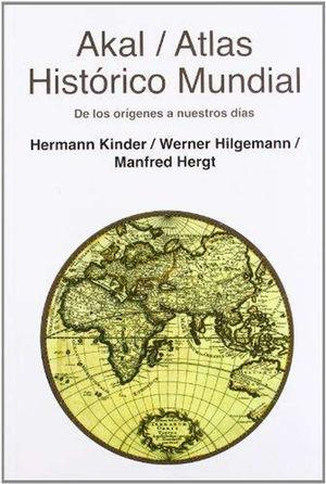 ATLAS HISTÓRICO MUNDIAL, DE LOS ORÍGENES A NUESTROS DIAS