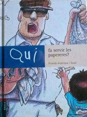 QUI FA SERVIR LES PAPERERES?