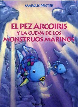 EL PEZ ARCOIRIS Y LA CUEVA DE LOS MONSTRUOS MARINOS