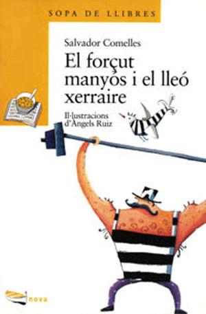 EL FORÇUT MANYÓS I EL LLEÓ XERRAIRE