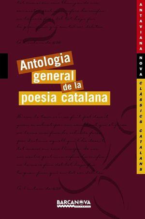 ANTOLOGIA GENERAL DE LA POESIA CATALANA