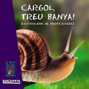 CARGOL, TREU BANYA