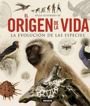 ATLAS ILUSTRADO DE EL ORIGEN DE LA VIDA. LA EVOLUCIÓN DE LAS ESPECIES