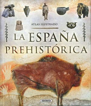 ATLAS ILUSTRADO. LA ESPAÑA PREHISTORICA