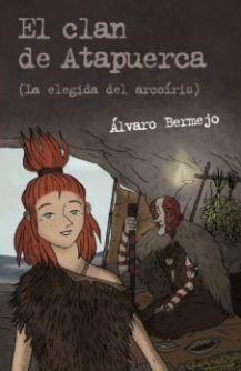 EL CLAN DE ATAPUERCA 2. LA ELEGIDA DEL ARCOÍRIS