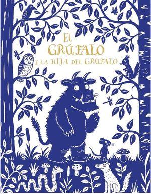 GRUFALO Y LA HIJA DEL GRUFALO, EL (ED. DE LUJO)