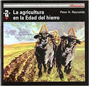 LA AGRICULTURA EN LA EDAD DEL HIERRO