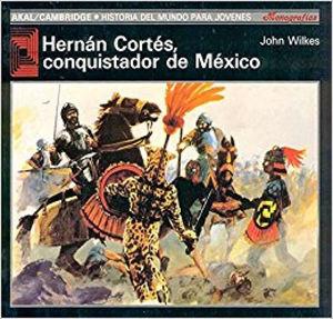 HERNÁN CORTÉS, CONQUISTADOR DE MÉXICO