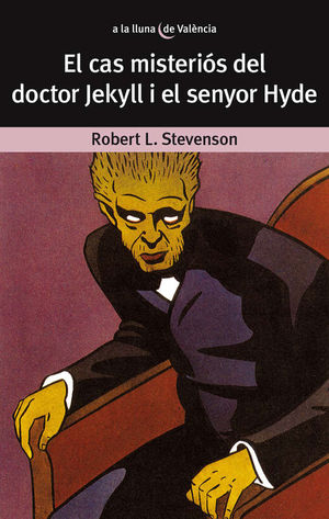 EL CAS MISTERIÓS DEL DOCTOR JEKYLL I EL SENYOT HYDE