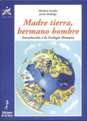 MADRE TIERRA, HERMANO JOMBRE
