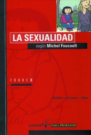 LA SEXUALIDAD SEGÚN MICHEL FOUCAULT