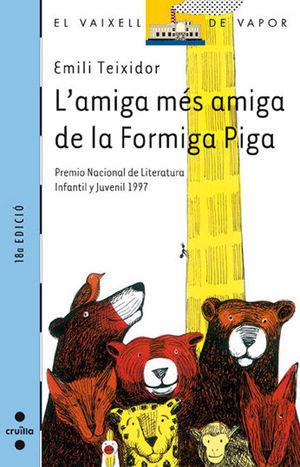 L´AMIGA MÉS AMIGA DE LA FORMIGA PIGA