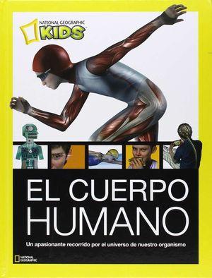 EL CUERPO HUMANO. UN APASIONANTE RECORRIDO POR EL UNIVERSO DE NUESTRO ORGANISMO