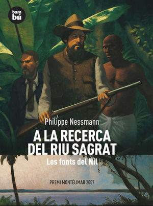 A LA RECERCA DEL RIU SAGRAT: LES FONTS DEL NIL