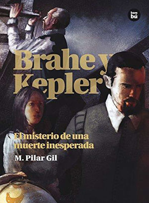 BRAHE Y KEPLER: EL MISTERIO DE UNA MUERTE INESPERADA