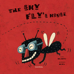 THE SHY FLY'S HOUSE