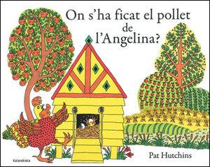 ON S'HA FICAT EL POLLET DE L'ANGELINA?