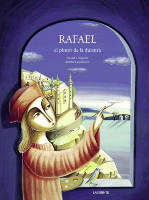 RAFAEL EL PINTOR DE LA DULZURA